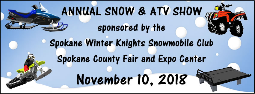 Spokane Winter Knights Snowmobile Club 2018 Snow & ATV Show