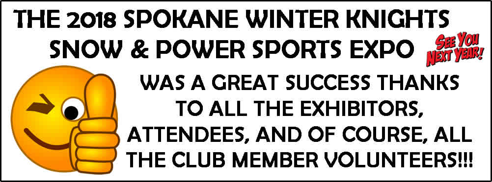 Spokane Winter Knights Snowmobile Club Snow & Power Sports Expo Thank You